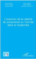 L invention de la liberte de conscience ou l entree dans la modernite 200x123