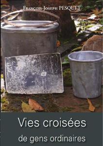 Vies croisees de gens ordinaires francoisjoseph pesquet 300x212